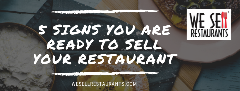5 signs you are ready to sell your restaurant