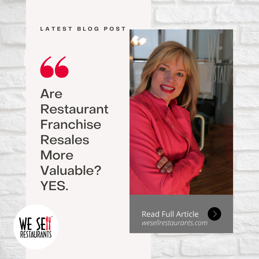 Are Restaurant Franchise Resales More Valuable YES.