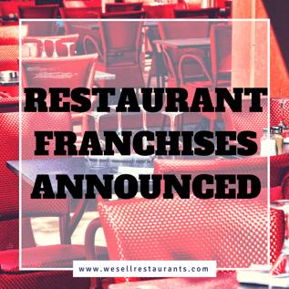 Restaurant Franchises Announced