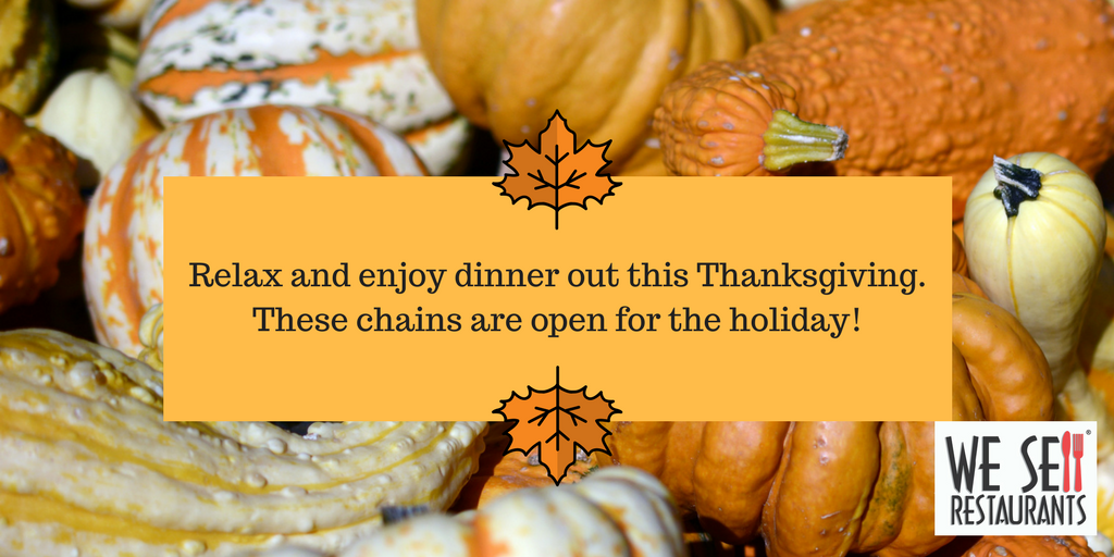 Relax and enjoy dinner out this Thanksgiving.These chains are open for the holiday!.png