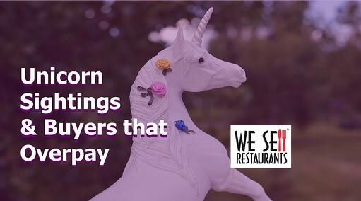 Unicorns And Restaurant Buyers Willing To Overpay 5 Reasons Both