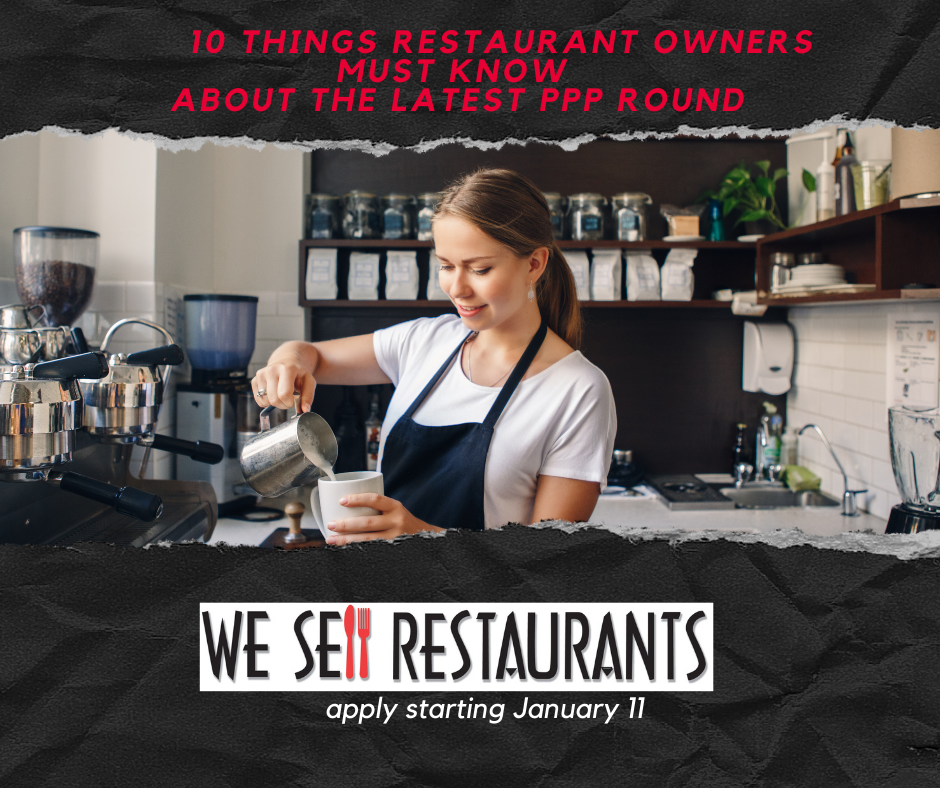 Ten things Restaurant Owners Must Know about latest PPP from We Sell Restaurants
