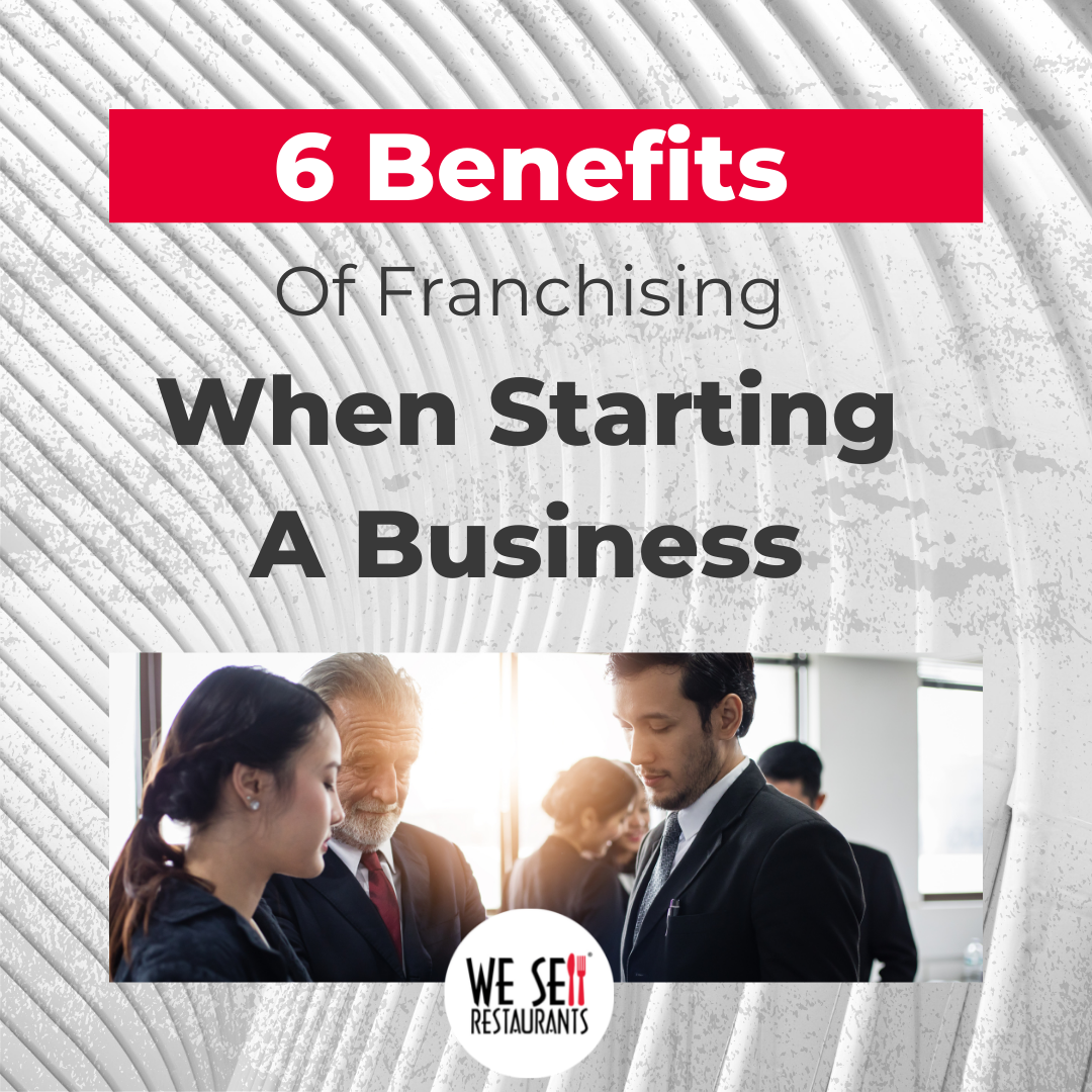 Six Benefits of Franchising When Starting a Business