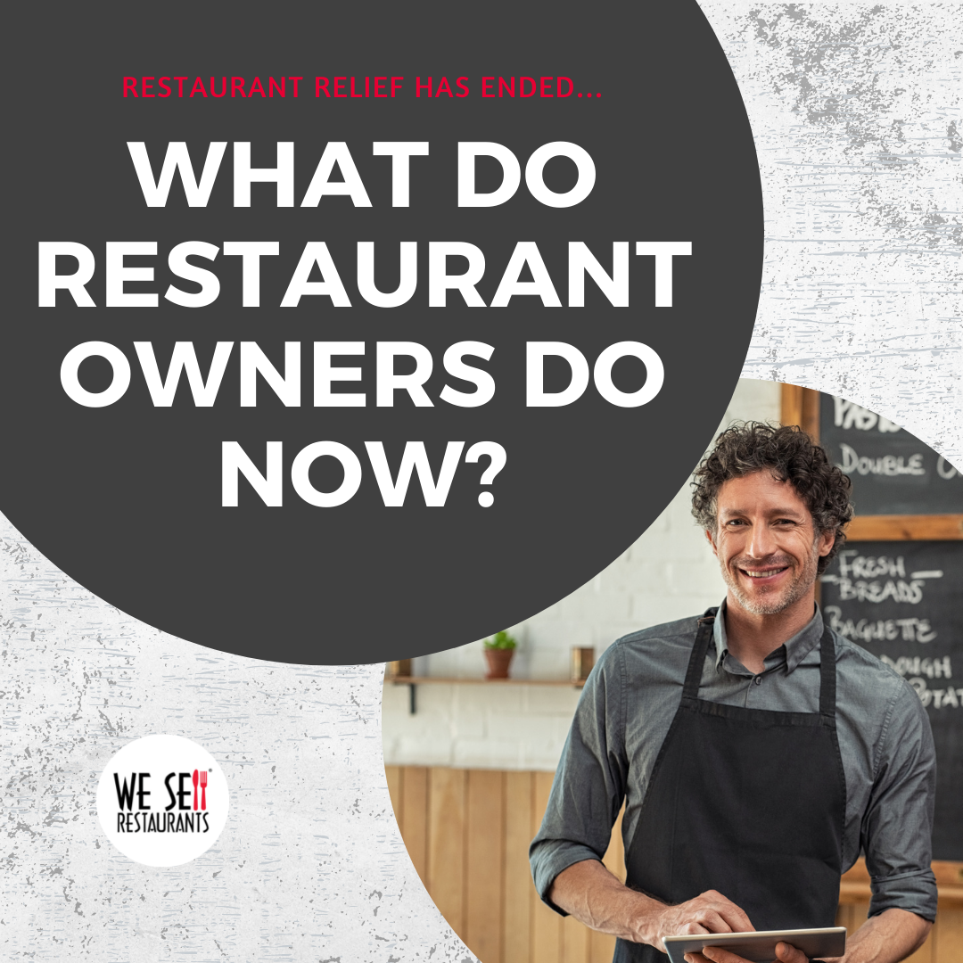 What do Restaurant Owners Do Now? Restaurant Relief Has Ended.