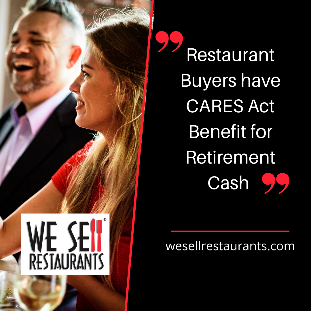 Restaurant Buyers have CARES Act Benefit for Retirement Cash