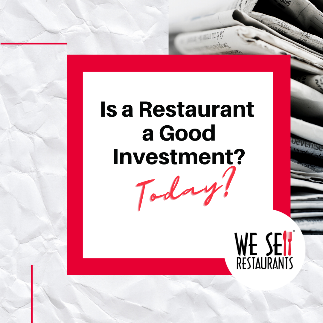 Is a Restaurant a Good Investment Today? Yes. Here's why.