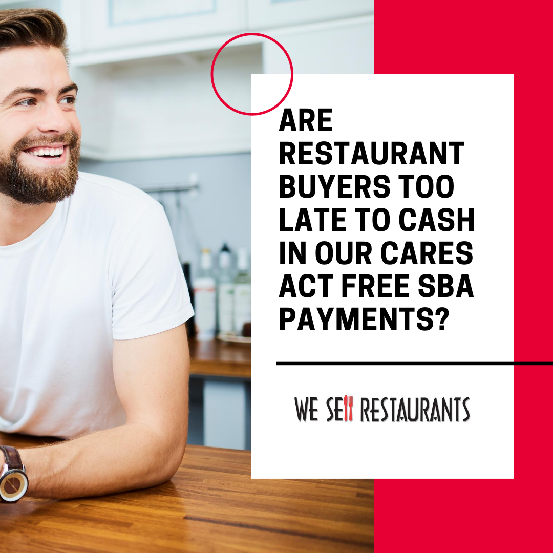 Are Restaurant Buyers Too Late to Cash in On CARES Act Free SBA Payments?