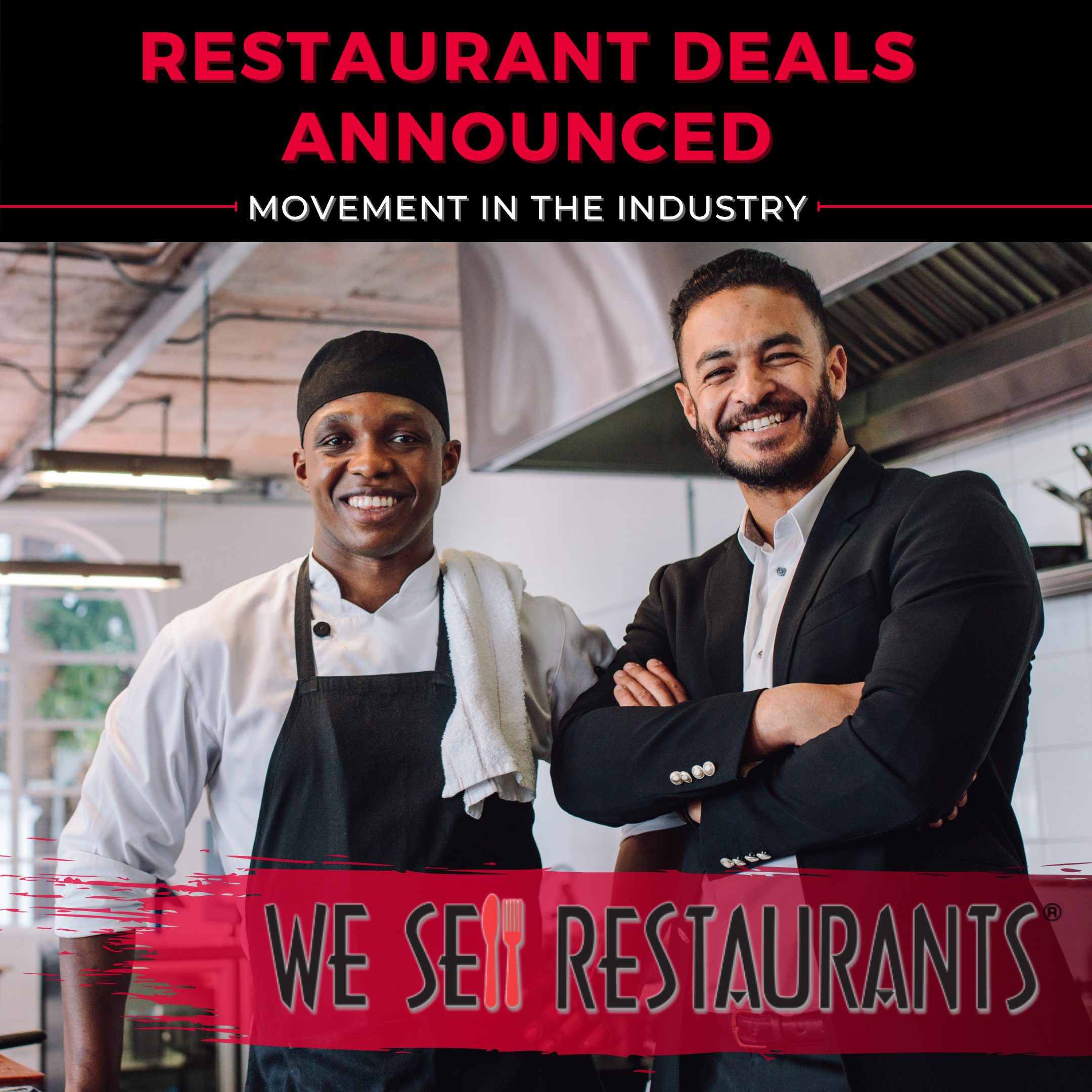 Restaurant Deals Announced - Movement in the Industry