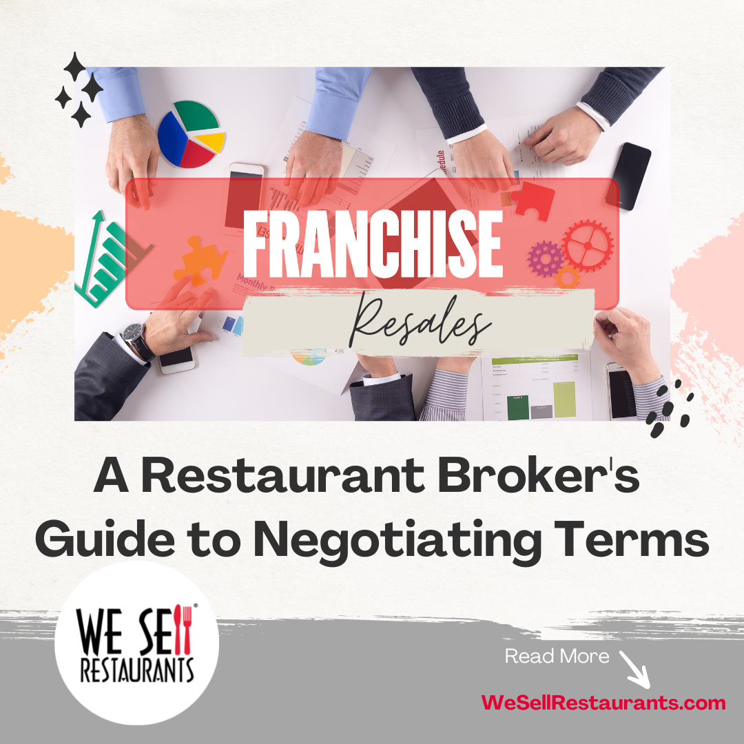 Franchise Resales – A Restaurant Broker's Guide to Negotiating Terms