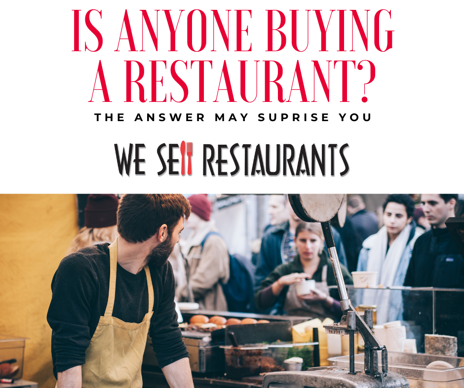 Is Anyone Buying a Restaurant? The Answer May Surprise You