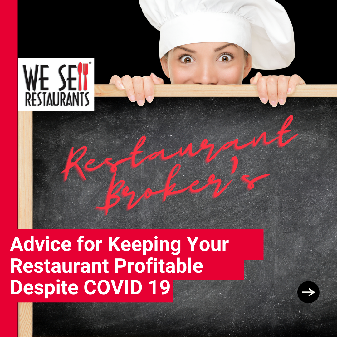 A Restaurant Broker Offers Advice for Keeping Your Restaurant Profitable Despite COVID19