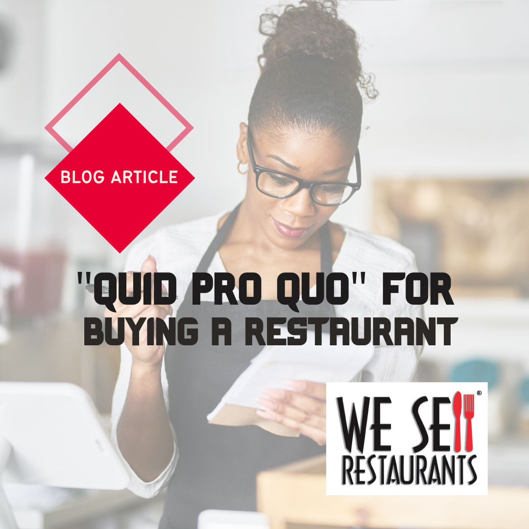 Restaurant Buyers – Understand Quid Pro Quo when Buying a Restaurant