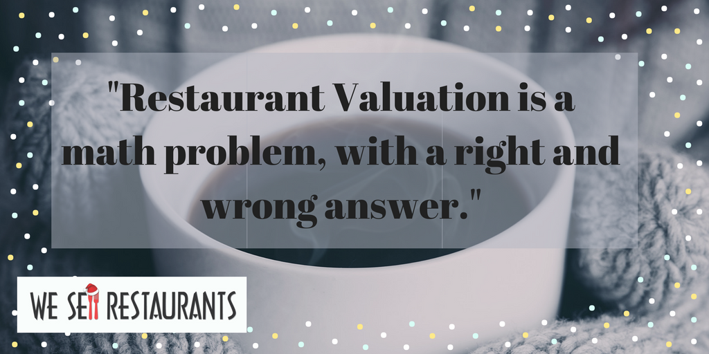 Restaurant Valuation is a math problem, with a right and wrong answer..png