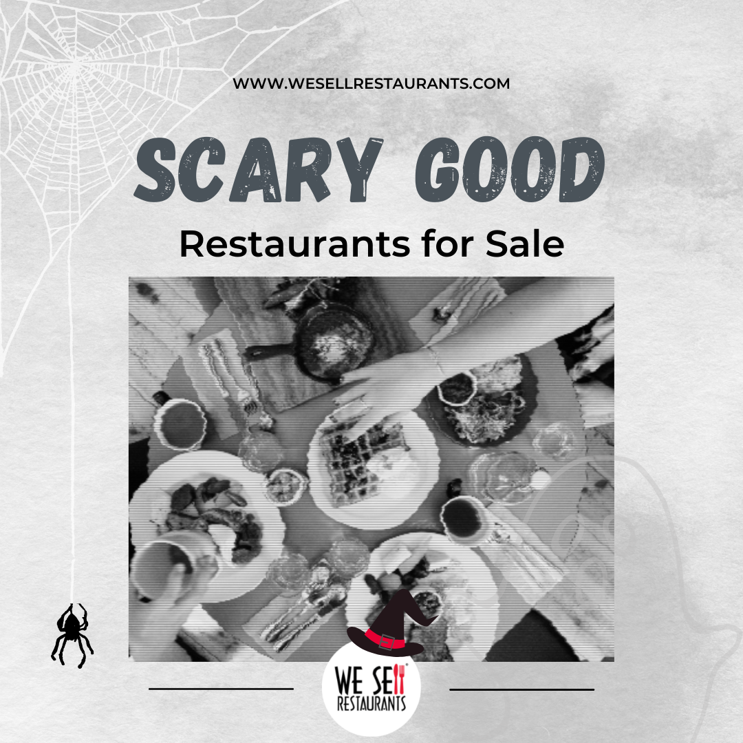 Scary Good Restaurants for Sale from We Sell Restaurants