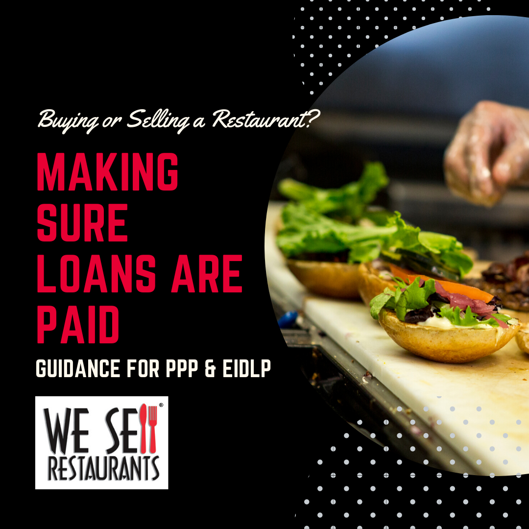 Buying or Selling a Restaurant? Here's how to make sure PPP & EIDLP Loans are Paid