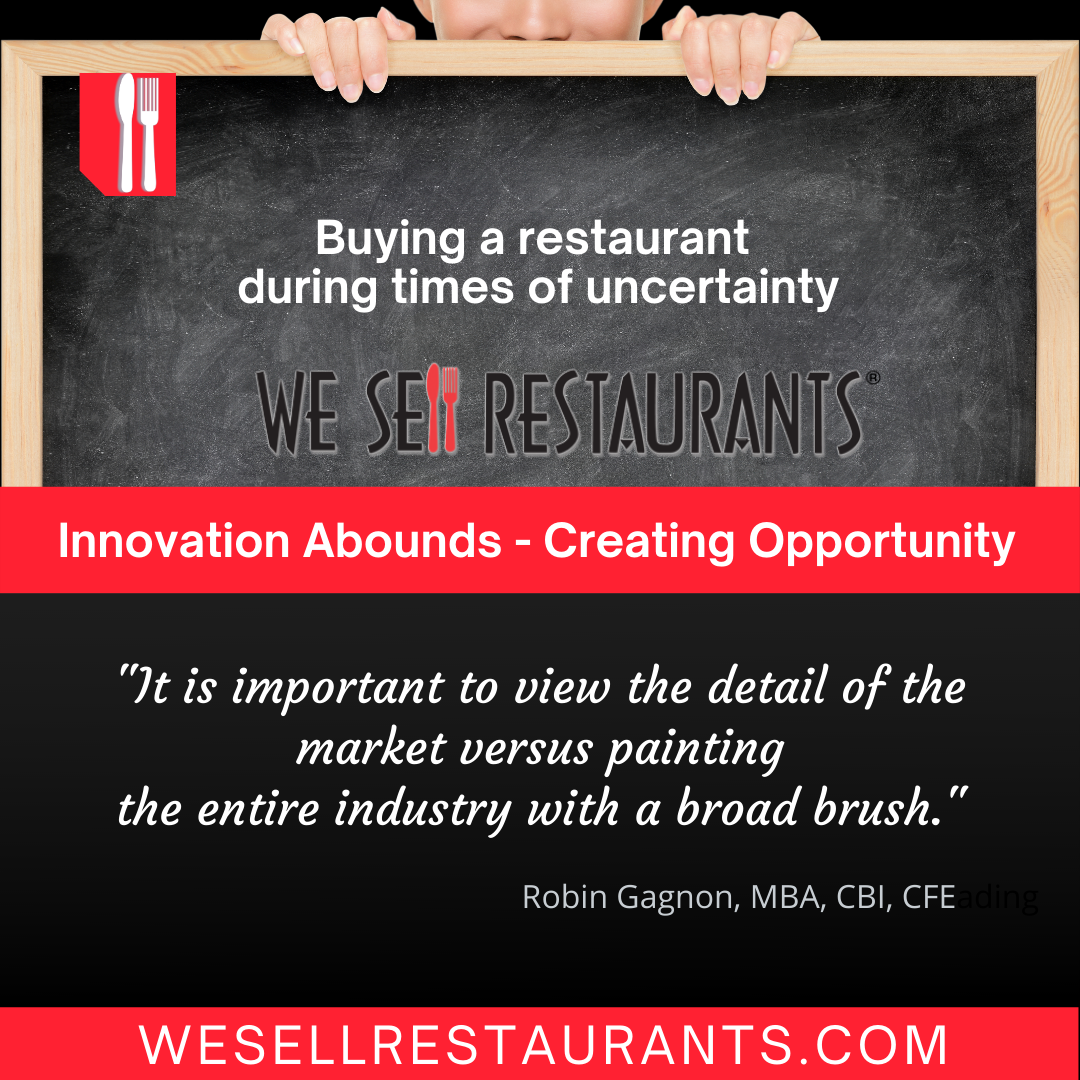 Buying a restaurant during times of uncertainty? We Sell Restaurants Picks the Winners.