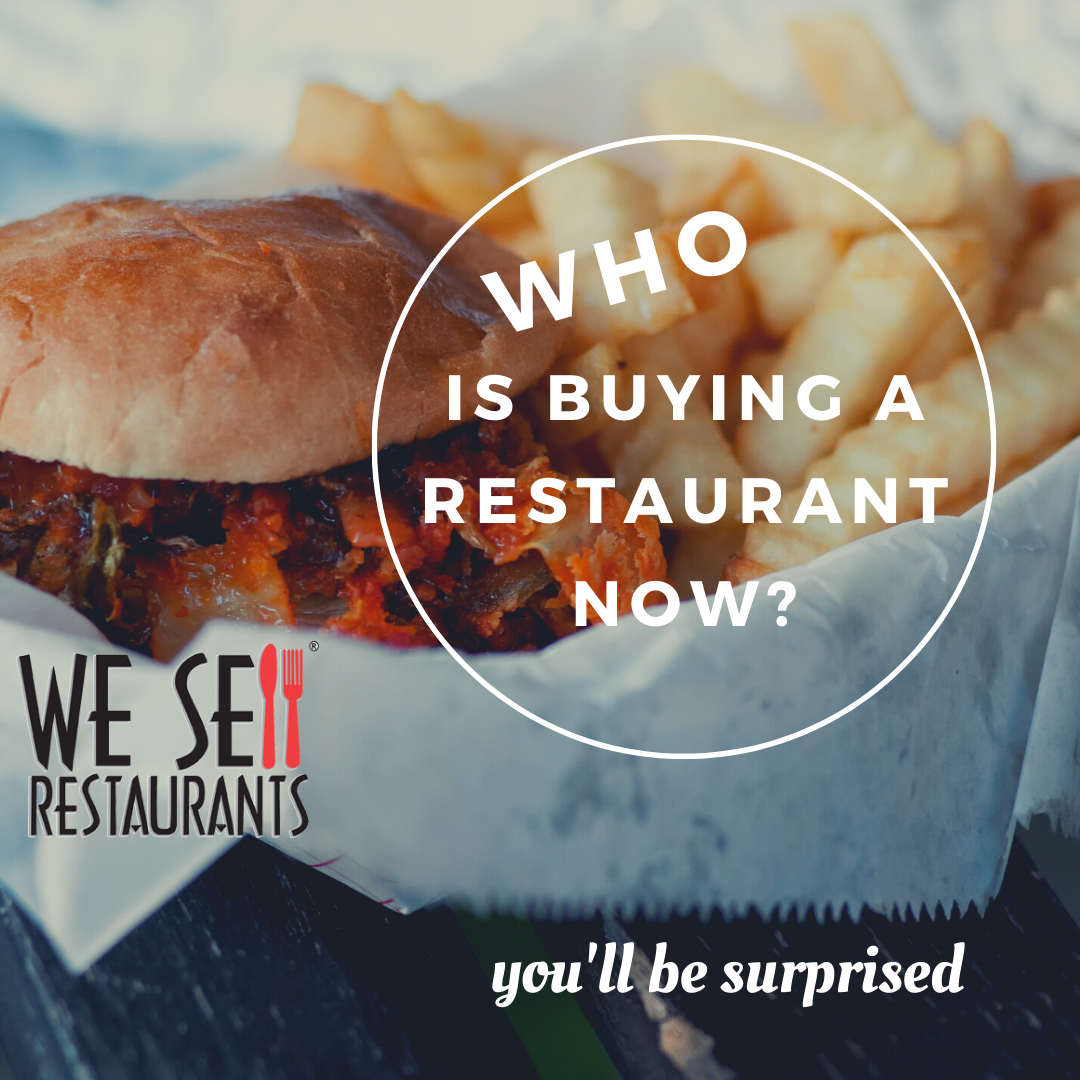 Who is Buying a Restaurant Now? You May be Surprised.